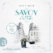 Cover-Bild zu Das Savoy - Schicksal einer Familie - Die SAVOY-Saga, (Ungekürzt) (Audio Download) von Wahl, Maxim