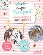Cover-Bild zu Neuhaus, Nele: Charlottes Traumpferd: Mein ultimativ kreativer Adventskalender