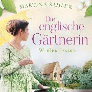 Cover-Bild zu Sahler, Martina: Die englische Gärtnerin - Weißer Jasmin (Audio Download)