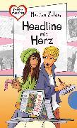 Cover-Bild zu Sahler, Martina: Freche Mädchen - freche Bücher!: Headline mit Herz (eBook)
