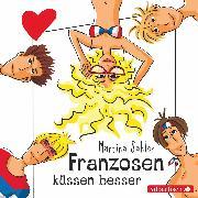 Cover-Bild zu Sahler, Martina: Freche Mädchen: Franzosen küssen besser (Audio Download)