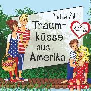 Cover-Bild zu Sahler, Martina: Freche Mädchen: Traumküsse aus Amerika (Audio Download)