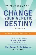 Cover-Bild zu Change Your Genetic Destiny von D'Adamo, Peter J.