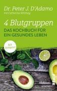 Cover-Bild zu 4 Blutgruppen - Das Kochbuch für ein gesundes Leben (eBook) von D'Adamo, Peter J.