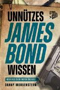 Cover-Bild zu Unnützes James Bond Wissen von Morgenstern, Danny