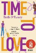 Cover-Bild zu O'Leary, Beth: Time to Love - Tausche altes Leben gegen neue Liebe (eBook)
