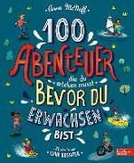 Cover-Bild zu 100 Abenteuer die du erleben musst, bevor du erwachsen bist von McNuff, Anna