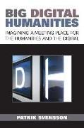 Cover-Bild zu Svensson, Patrik: Big Digital Humanities