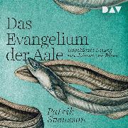 Cover-Bild zu Svensson, Patrik: Das Evangelium der Aale (Audio Download)