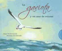 Cover-Bild zu Tuckermann, Anja: La Gaviota y Un Mar de Colores