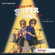 Cover-Bild zu Die Nacht, in der ich supercool wurde (Audio Download) von Kliebenstein, Juma