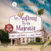 Cover-Bild zu Adel verpflichtet...zum Mord - Im Auftrag ihrer Majestät, (Ungekürzt) (Audio Download) von Bowen, Rhys