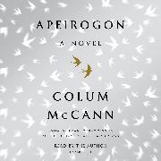 Cover-Bild zu McCann, Colum: Apeirogon: A Novel