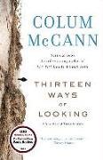 Cover-Bild zu McCann, Colum: Thirteen Ways of Looking