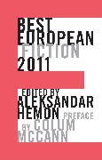 Cover-Bild zu Hemon, Aleksandar (Hrsg.): Best European Fiction 2011