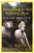 Cover-Bild zu McCann, Colum: Everything In This Country Must
