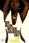 Cover-Bild zu James Bond 007 Bd. 13. Der Mann mit dem goldenen Colt von Fleming, Ian