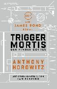 Cover-Bild zu James Bond: Trigger Mortis - Der Finger Gottes (eBook) von Horowitz, Anthony