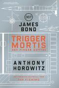 Cover-Bild zu James Bond: Trigger Mortis - Der Finger Gottes von Horowitz, Anthony