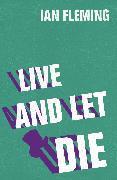 Cover-Bild zu Live and Let Die (eBook) von Fleming, Ian