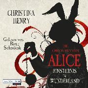 Cover-Bild zu Henry, Christina: Die Chroniken von Alice - Finsternis im Wunderland (Audio Download)