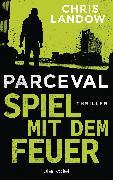 Cover-Bild zu Landow, Chris: Parceval - Spiel mit dem Feuer (eBook)