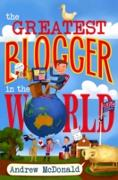 Cover-Bild zu Greatest Blogger In The World (eBook) von Mcdonald, Andrew