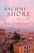 Cover-Bild zu Hazzard, Shirley: The Ancient Shore: Dispatches from Naples