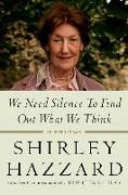 Cover-Bild zu Hazzard, Shirley: We Need Silence to Find Out What We Think