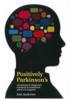 Cover-Bild zu Andrews, Ann: Positively Parkinson's: Symptoms and Diagnosis, Research and Treatment, Advice and Support