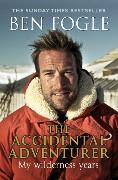 Cover-Bild zu Fogle, Ben: The Accidental Adventurer