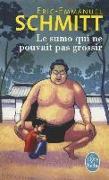 Cover-Bild zu Schmitt, Eric-Emmanuel: Le sumo qui ne pouvait pas grossir