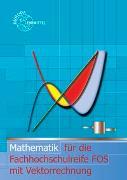 Cover-Bild zu Dillinger, Josef: Mathematik für die Fachhochschulreife FOS mit Vektorrechnung