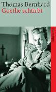 Cover-Bild zu Bernhard, Thomas: Goethe schtirbt