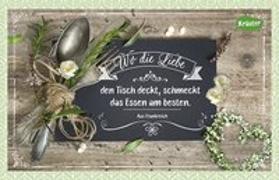 Cover-Bild zu Engeln, Reinhard (Hrsg.): Wo die Liebe den Tisch deckt, schmeckt das Essen am besten. Aus Frankreich