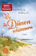 Cover-Bild zu Koelle, Patricia: Wo die Dünen schimmern