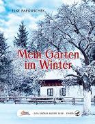 Cover-Bild zu Papouschek, Elke: Das große kleine Buch: Mein Garten im Winter