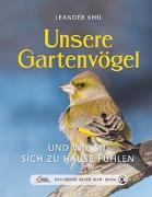 Cover-Bild zu Khil, Leander: Das große kleine Buch: Unsere Gartenvögel und wie sie sich zu Hause fühlen