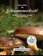 Cover-Bild zu Kamolz, Klaus: Das große kleine Buch: Schwammerlzeit!