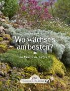 Cover-Bild zu Schubert, Veronika: Das große kleine Buch: Wo wächst`s am besten?