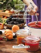 Cover-Bild zu Elisabeth, Ruckser: Das große kleine Buch: Einfach gut einkochen