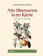 Cover-Bild zu Iglhauser, Bernhard: Das große kleine Buch: Alte Obstsorten in der Küche