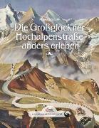 Cover-Bild zu Lipp, Franziska: Das große kleine Buch: Die Großglockner Hochalpenstraße anders erleben
