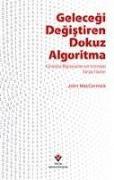 Cover-Bild zu Maccormick, John: Gelecegi Degistiren Dokuz Algoritma