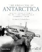 Cover-Bild zu Lowe, George: The Crossing of Antarctica: Original Photographs from the Epic Journey That Fulfilled Shackleton's Dream