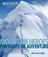 Cover-Bild zu Lewis-Jones, Huw: Mountain Heroes: Portraits of Adventure