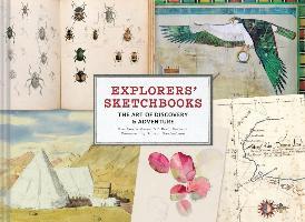 Cover-Bild zu Lewis-Jones, Huw: Explorers' Sketchbooks: The Art of Discovery & Adventure (Artist Sketchbook, Drawing Book for Adults and Kids, Exploration Sketchbook)