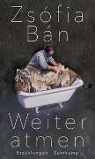 Cover-Bild zu Bán, Zsófia: Weiter atmen