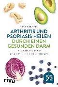Cover-Bild zu Arthritis und Psoriasis heilen durch einen gesunden Darm von Fett, Rebecca