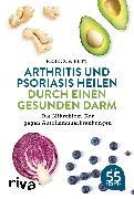 Cover-Bild zu Arthritis und Psoriasis heilen durch einen gesunden Darm (eBook) von Fett, Rebecca